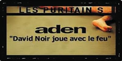 Aden | Les Puritains | Un jeu sulfureux