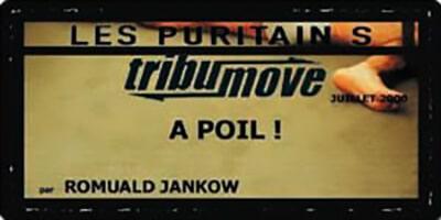 Tribu move | Romuald Jankow | Les Puritains : À poil !