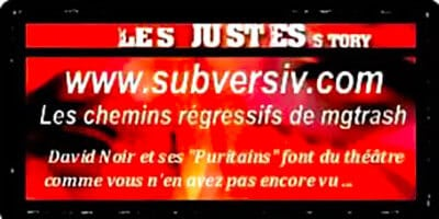 "Presse | ""Les Justes-story"" de David Noir | www.subversiv.com | Les chemins régressifs de mgtrash"