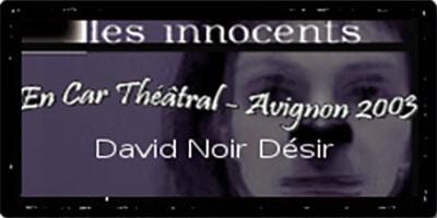 "Presse | ""Les Innocents"" de David Noir | En car théâtral | David Noir Désir"