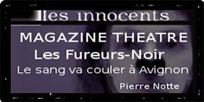 Magazine Théâtre | Pierre Notte | Les Fureurs-Noir