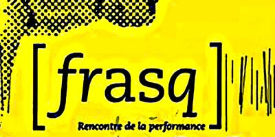 [frasq] #4 Rencontre de la performance