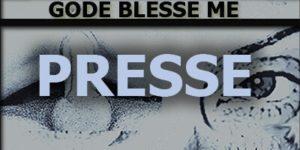 """La presse de """"Gode Blesse Me"""" de David Noir"""