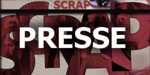 "La presse de ""Scrap"" de David Noir"